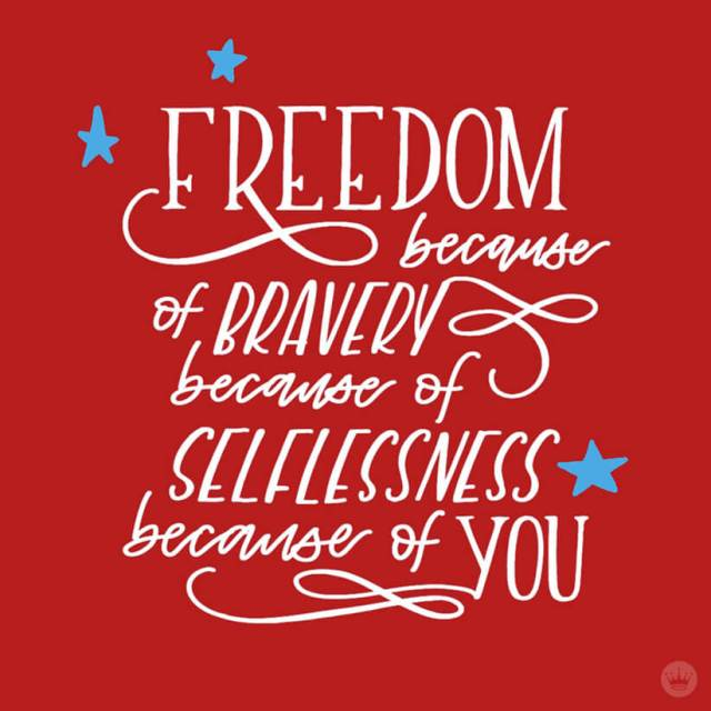 Memorial Day quote - Freedom because of bravery, because of selflessness, because of you | thinkmakeshareblog.com