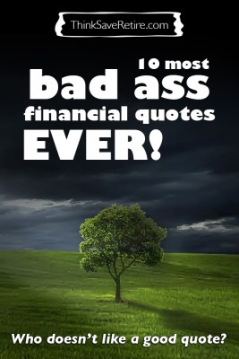10 most bad ass financial quotes ever