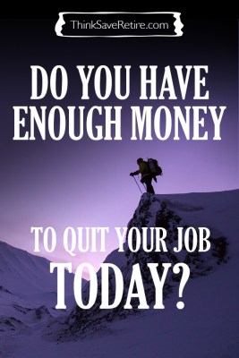 Do you have enough money to quit your job today? FU Money!