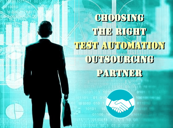 Choosing the Right Test Automation Outsourcing Partner
