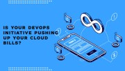 Is your DevOps initiative pushing up your Cloud bills?