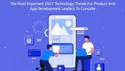 Top 4 technology App and Product Trends  2021