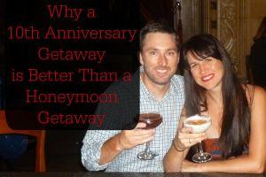 10th Anniversary Getaway