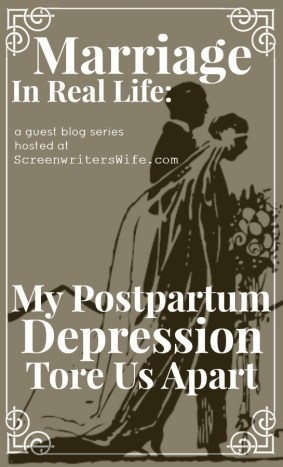 Marriage IRL: When Postpartum Depression Tears Your ...