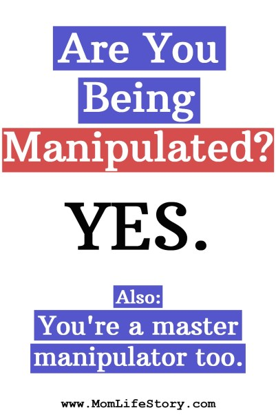 "pin image for ""Are You Being Manipulated? Yes. Also, You're A Master Manipulator."" blog post"