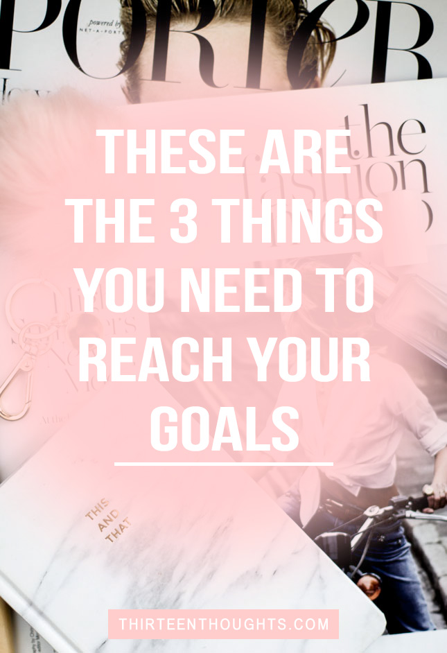 things-you-need-to-reach-your-goals
