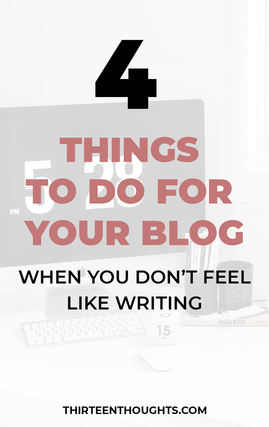 4 Things to do for Your Blog When You Don't Feel Like Writing