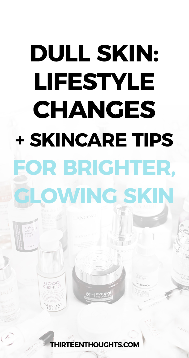 Reviving Dull Skin: Lifestyle Changes + Skincare Tips #beauty #skincare