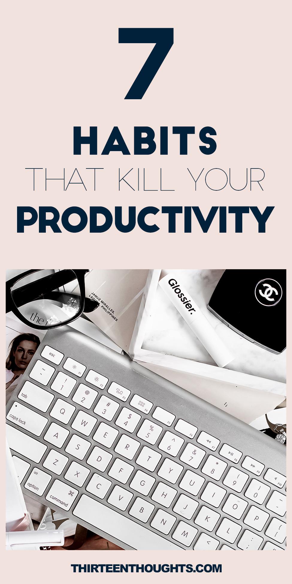 7 Habits That Kill Your Productivity #Productivity
