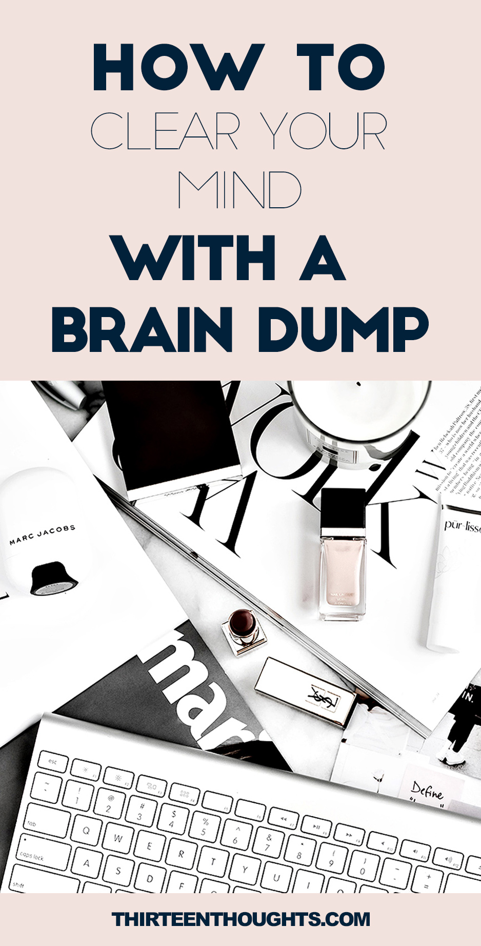 How to Clear Your Mind with a Brain Dump