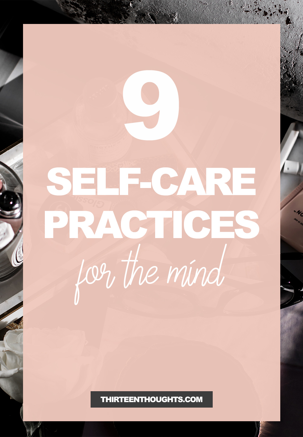 9 Self-Care Practices for the Mind