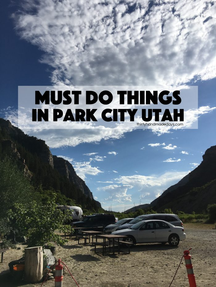 Must Do Things In Park City Thirty Handmade Days