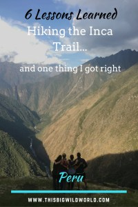 Pin image of my friends and I looking out at the Andes Mountains from the Inca Trail on Day 3 of the hike in Peru.
