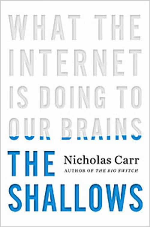 The Shallows What the Internet Is Doing to Our Brains by Nicholas Carr