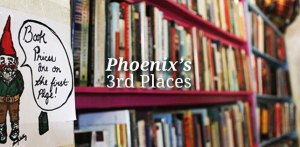 Phoenix's Third Places