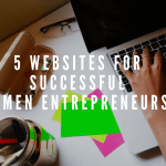 5 Websites for Successful Women Entrepreneurs