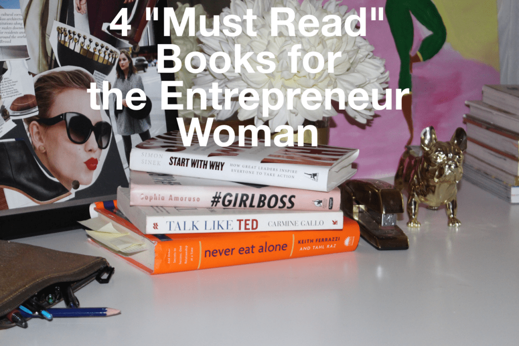 Book, Book review, Books for Entrepreneurs, Must Read books for Women Entrepreneurs, Entrepreneurs, Business, GirlBoss, Talk Like Ted, Never Eat Alone, Start with Why
