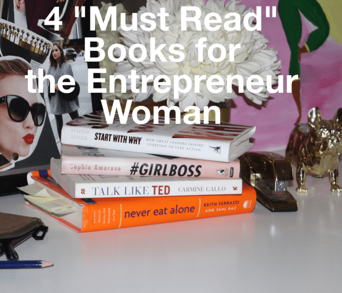 "4 ""Must Read"" Books for the Entrepreneur Woman"