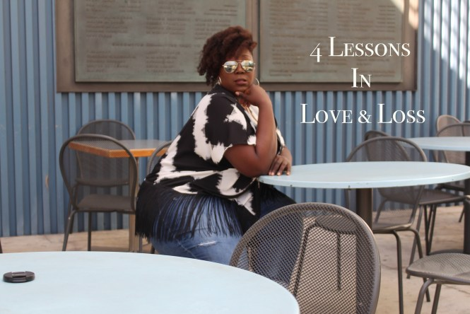 Lessons in Love, Love, Loss, Lessons, Finding Love, Loving Yourself, This Curvy Girls Life, Jana'e Michelle, Essay, In Love, For Love, Love of Family, Friendship, Marriage, Divorce, Strength