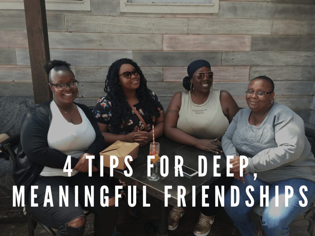 Deep Meaningful relationships, Friends, Friendship, Building Deep Relationships, Deep Meaningful Friendships, How to be a good friend, Being Friends with women, Growing together, Lasting Friendships, Jana'e Michelle, This Curvy Girls Life,