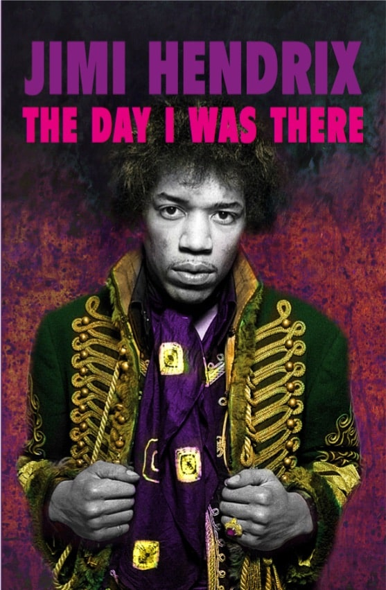 Jimi Hendrix The Day I Was There