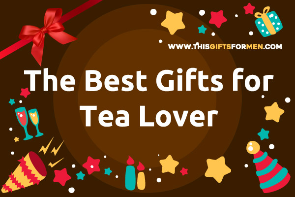 best-gifts-for-tea-lover