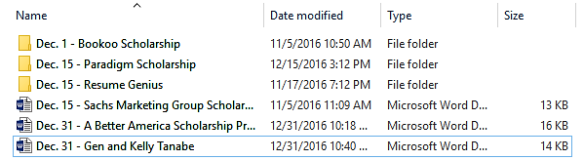 "Here is an example of how to name and organize the documents with the scholarship information in your files. Additionally, I create folders named with each calendar month that the scholarships are due. For example, I create a ""December"" folder to include all of documents that include information about December scholarships. 