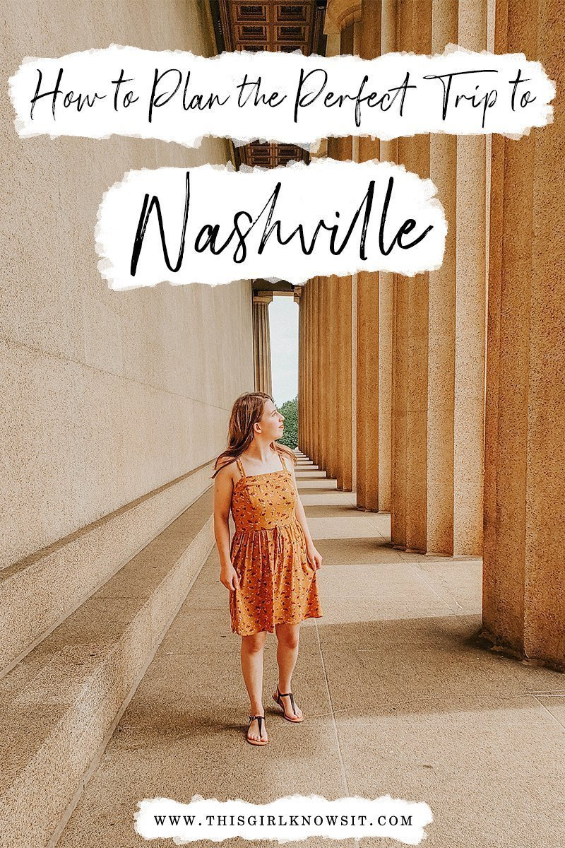 How to Plan the Perfect Trip to Nashville: What to See, Eat, and Do