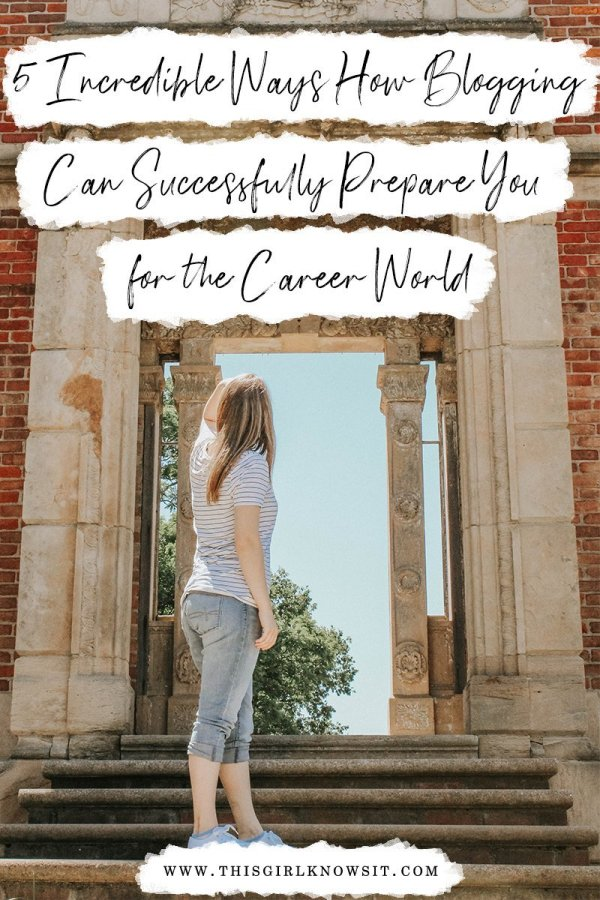 5 Incredible Ways How Blogging Can Successfully Prepare You for the Career World | Blogging isn't just a hobby...it allows you to develop valuable skills that you can apply to the career world. These are 5 incredible ways how blogging can prepare you for the career world. | #blog #blogging #career #onlineskills #careerskills #jobprep #careerprep | This Girl Knows It | www.thisgirlknowsit.com