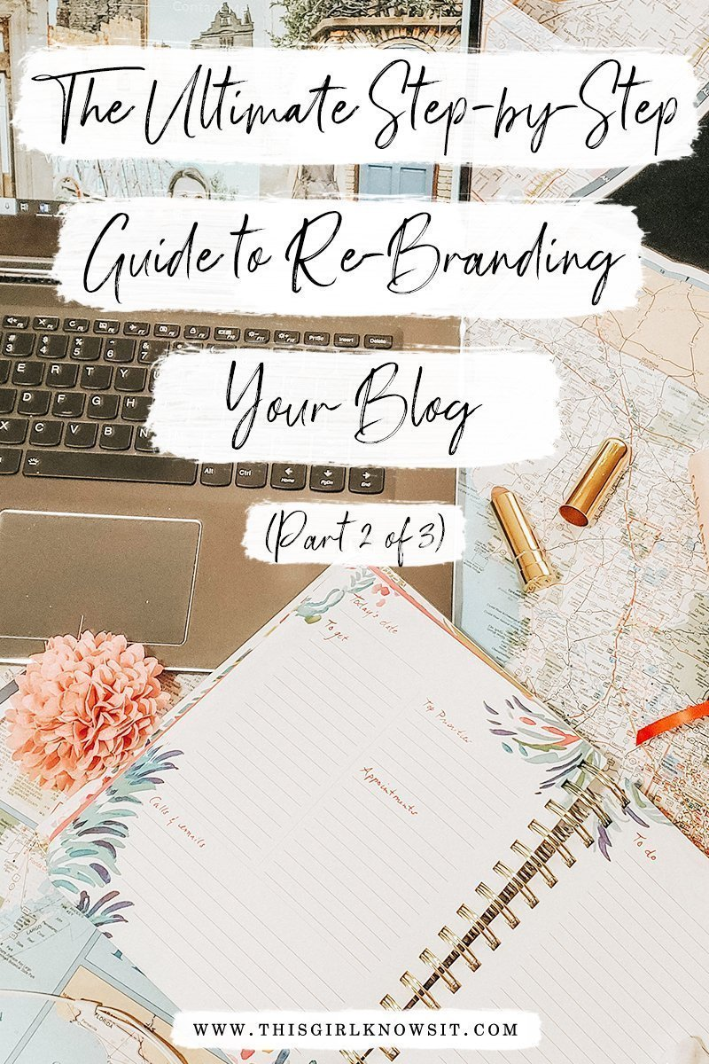 The Ultimate Step-by-Step Guide to Re-Branding Your Blog (Part 2)