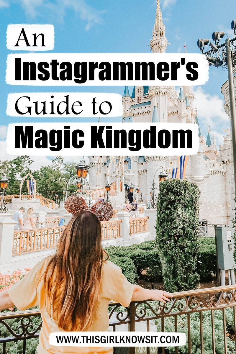 An Instagrammer's Guide to Magic Kingdom