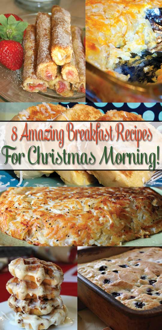 8 Amazing Breakfast Recipes For Christmas Morning