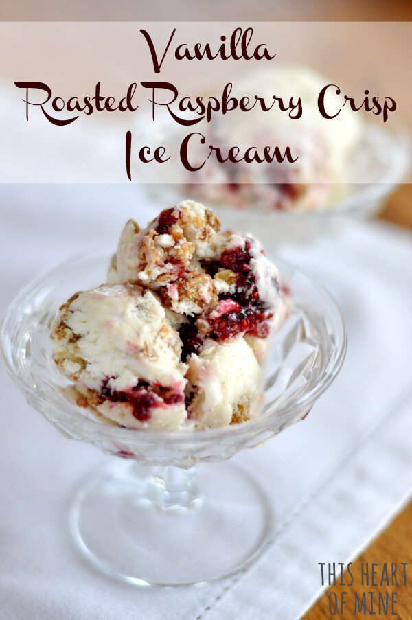 Recipe: Vanilla Roasted Raspberry Crisp Ice Cream • this ...