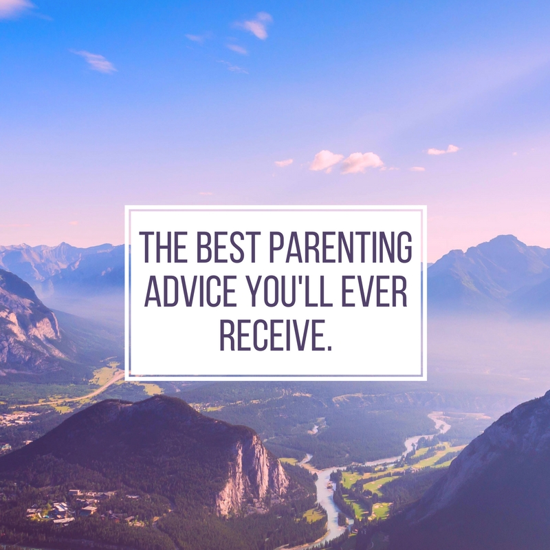 The Best Parenting Advice You'll Ever Receive