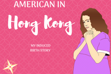 My Bith Story- An American in Hong Kong | This Indulgent Life