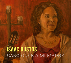 Isaac Bustos - Canciones A Mi Madre