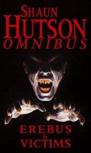 Victims and Erebus Omnibus by Shaun Hutson