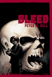 Bleed by Peter M Ball
