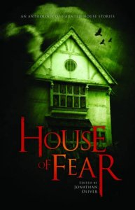 House of Fear Edited by Jonathan Oliver