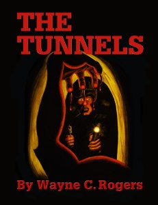 The Tunnels by Wayne C Rogers