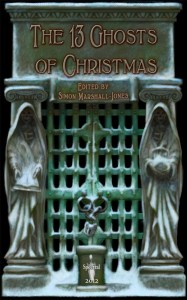 The 13 Ghosts of Christmas edited by Simon Marshall-Jones