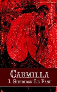Carmilla by J Sheridan Le Fanu