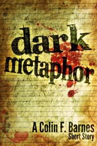 Dark Metaphor by Colin F Barnes