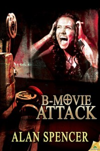 B-Movie Attack by Alan Spencer