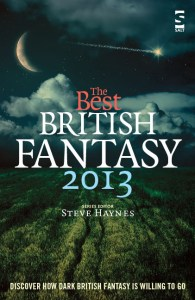 The Best British Fantasy 2013, edited by Steve Haynes