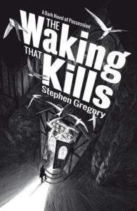 The Waking That Kills