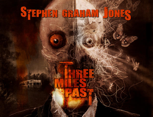 Three Miles Past by Stephen Graham Jones