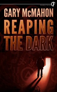Reaping The Dark by Gary McMahon