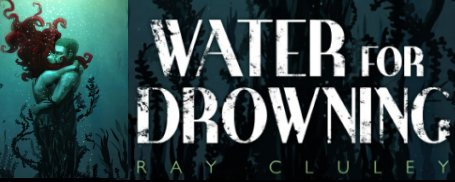 Water For Drowning Ray Cluley pre order