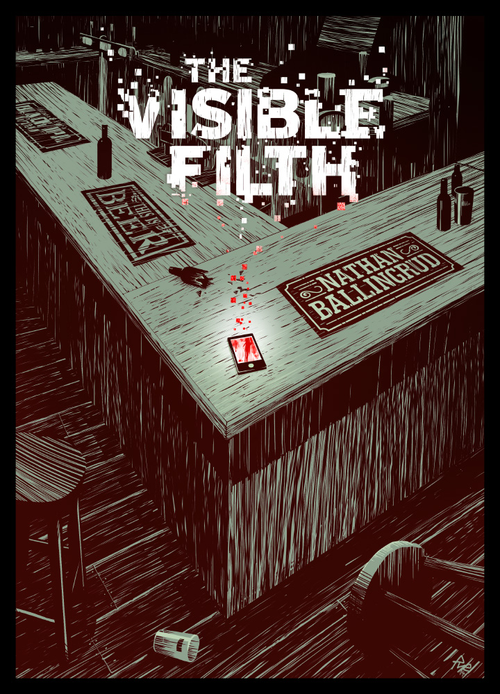 The Visible Filth by Nathan Ballingrud